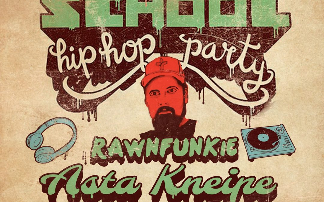1st Oldschool HipHop Party – Rawnfunkie